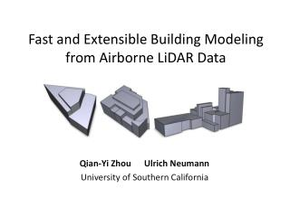 Fast and Extensible Building Modeling from Airborne LiDAR Data