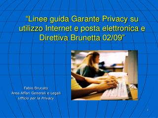 Fabio Brucato Area Affari Generali e Legali Ufficio per la Privacy