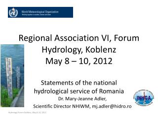 Regional Association VI, Forum Hydrology, Koblenz  May 8 – 10, 2012