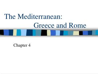 The Mediterranean:  			Greece and Rome