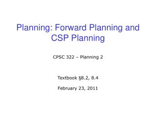 Planning:  Forward Planning and CSP Planning