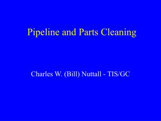 Pipeline and Parts Cleaning