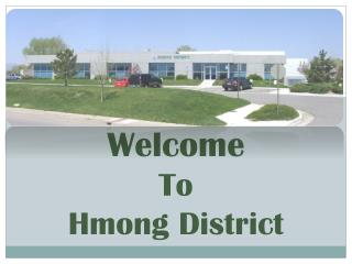 Welcome  To  Hmong District