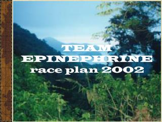 TEAM EPINEPHRINE race plan 2002