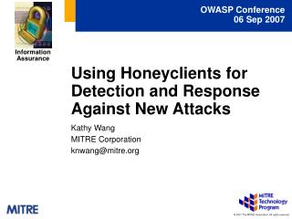 Using Honeyclients for Detection and Response Against New Attacks