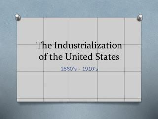 The Industrialization of the United States