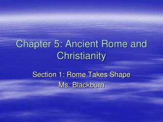 Chapter 5: Ancient Rome and Christianity