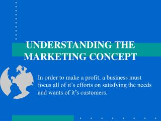 UNDERSTANDING THE MARKETING CONCEPT