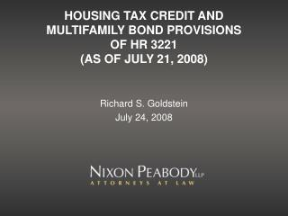 HOUSING TAX CREDIT AND MULTIFAMILY BOND PROVISIONS  OF HR 3221 (AS OF JULY 21, 2008)