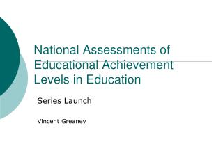National Assessments of Educational Achievement Levels in Education