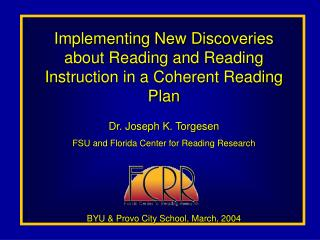 Implementing New Discoveries about Reading and Reading Instruction in a Coherent Reading Plan