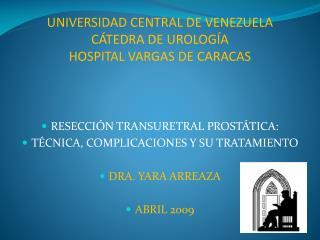 UNIVERSIDAD CENTRAL DE VENEZUELA CÁTEDRA DE UROLOGÍA HOSPITAL VARGAS DE CARACAS