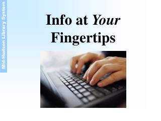 Info at  Your Fingertips