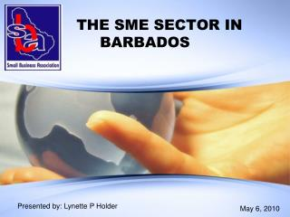 THE SME SECTOR IN BARBADOS