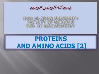 بسم الله الرحمن الرحيم UMM AL-QURQ UNIVERSITY Faculty of Medicine Dep. Of BIOCHEMISTRY