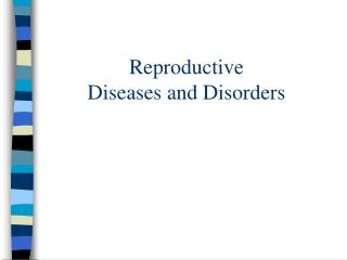 Reproductive  Diseases and Disorders