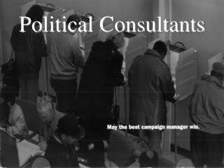 Political Consultants