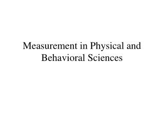 Measurement in Physical and Behavioral Sciences