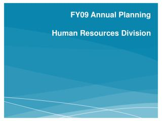 FY09 Annual Planning Human Resources Division