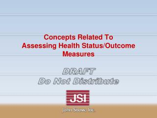 Concepts Related To Assessing Health Status/Outcome Measures