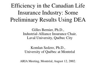 Efficiency in the Canadian Life Insurance Industry: Some Preliminary Results Using DEA