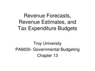 Revenue Forecasts, Revenue Estimates, and Tax Expenditure Budgets