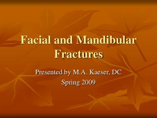 Facial and Mandibular Fractures