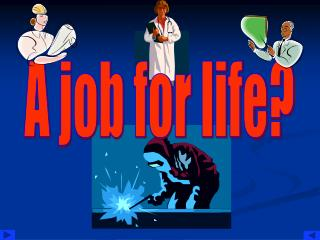 A job for life?