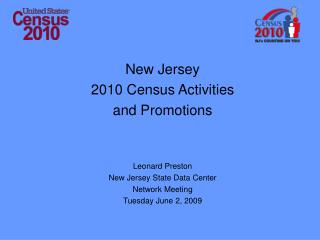 New Jersey  2010 Census Activities  and Promotions Leonard Preston  New Jersey State Data Center