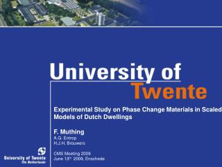 Experimental Study on Phase Change Materials in Scaled Models of Dutch Dwellings F. Muthing