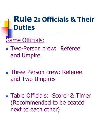 Rule 2: Officials & Their Duties