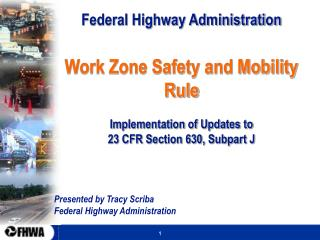 Federal Highway Administration Work Zone Safety and Mobility Rule Implementation of Updates to