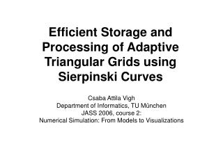 Efficient Storage and Processing of Adaptive Triangular Grids using Sierpinski Curves