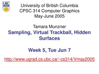 Sampling, Virtual Trackball, Hidden Surfaces Week 5, Tue Jun 7