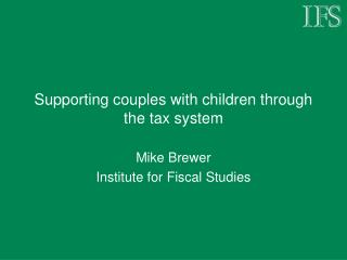Supporting couples with children through the tax system