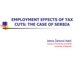 EMPLOYMENT EFFECTS OF TAX CUTS: THE CASE OF SERBIA