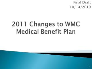 2011 Changes to WMC Medical Benefit Plan