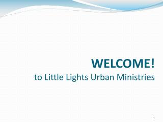 WELCOME! to Little Lights Urban Ministries