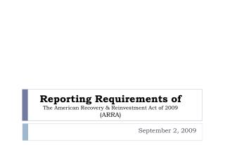 Reporting Requirements of The American Recovery & Reinvestment Act of 2009 (ARRA)