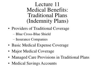 Lecture 11 Medical Benefits: Traditional Plans (Indemnity Plans)