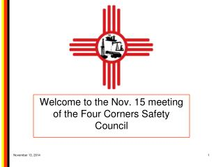 Welcome to the Nov. 15 meeting of the Four Corners Safety Council