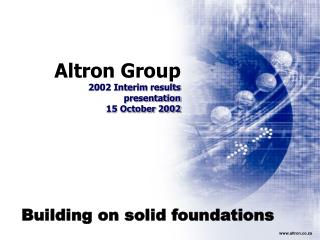 Altron Group 2002 Interim results  presentation 15 October 2002