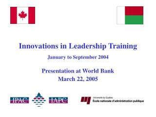 Innovations in Leadership Training January to September 2004 Presentation at World Bank