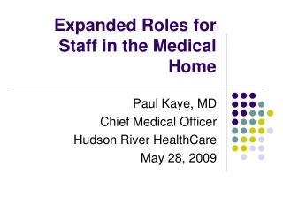 Expanded Roles for  Staff in the Medical Home