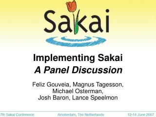 Implementing Sakai  A Panel Discussion