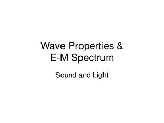 Wave Properties &  E-M Spectrum