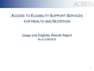 A CCESS TO  E LIGIBILITY  S UPPORT  S ERVICES  FOR  H EALTH AND  N UTRITION