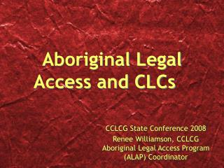Aboriginal Legal Access and CLCs