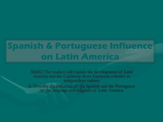 Spanish & Portuguese Influence on Latin America