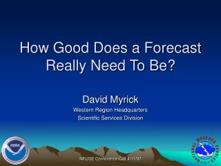 How Good Does a Forecast Really Need To Be?